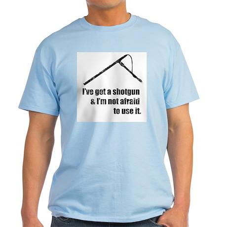 I've got a shotgun Light T-Shirt