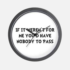Nobody To Pass Wall Clock