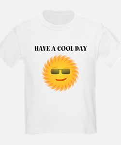 HAVE A COOL DAY T-Shirt