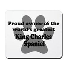 Proud Owner Of The Worlds Greatest King Charles Sp