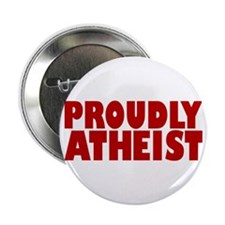 "Proudly Athiest 2.25"" Button"