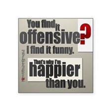 "Offensive? Square Sticker 3"" x 3"""