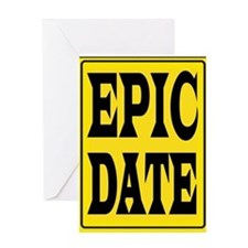 EPIC DATE Greeting Card
