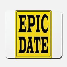 EPIC DATE Mousepad
