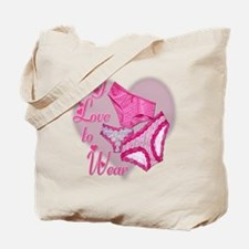 I Love to Wear Panties Tote Bag