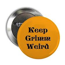 Keep Grimm Weird Button