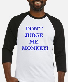 Don't Judge Me, Monkey Baseball Jersey