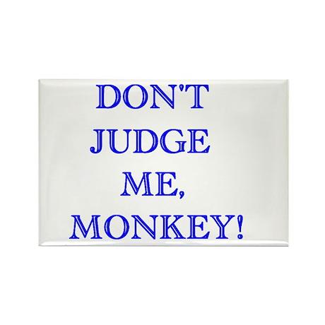 Don't Judge Me, Monkey Rectangle Magnet