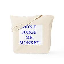 Don't Judge Me, Monkey Tote Bag