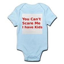 You Cant Scare Me I have Kids Infant Bodysuit