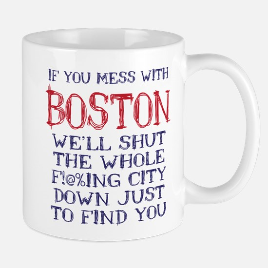 Dont Mess with Boston Mug