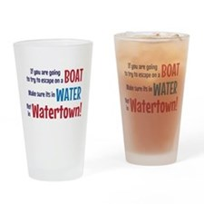 Escape from Watertown Drinking Glass