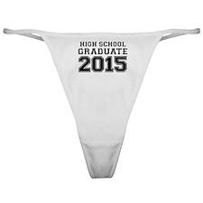 HIGH SCHOOL GRADUATE 2015 Classic Thong