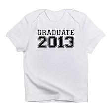 GRADUATE 2013 Infant T-Shirt