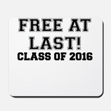 FREE AT LAST CLASS OF 2016 BLACK Mousepad