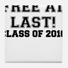 FREE AT LAST CLASS OF 2016 BLACK Tile Coaster