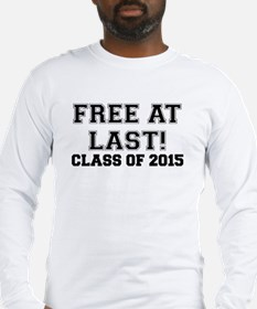FREE AT LAST CLASS OF 2015 Long Sleeve T-Shirt