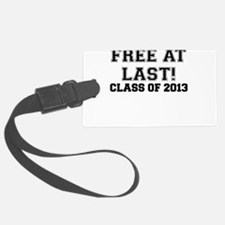 FREE AT LAST CLASS OF 2013 Luggage Tag