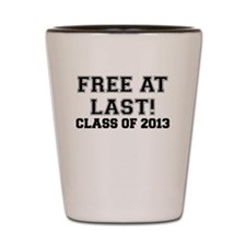 FREE AT LAST CLASS OF 2013 Shot Glass