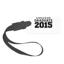 COLLEGE GRADUATE 2015 Luggage Tag