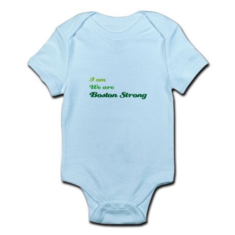 I am - We are - Boston Strong Infant Bodysuit