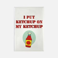 I put ketchup on my ketchup Rectangle Magnet