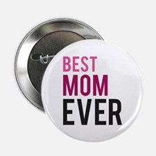 """Best Mom Ever 2.25"""" Button"""