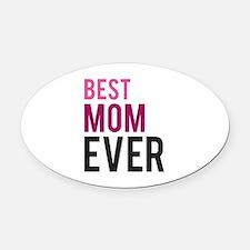 Best Mom Ever Oval Car Magnet