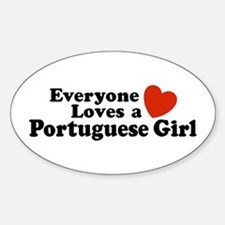 Everyone Loves a Portuguese Girl Oval Decal