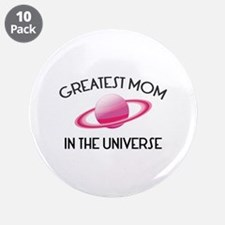 "Greatest Mom In The Universe 3.5"" Button (10 pack)"