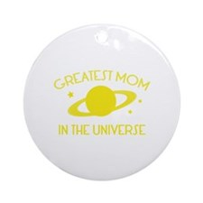 Greatest Mom In The Universe Ornament (Round)