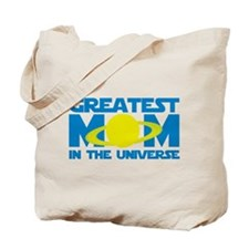 Greatest Mom In The Universe Tote Bag