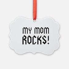 My Mom Rocks! Ornament
