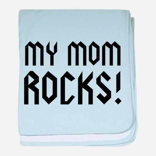 My Mom Rocks! baby blanket