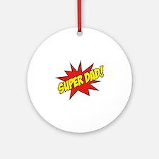 Super Dad! Ornament (Round)