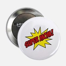 """Super Mom! 2.25"""" Button"""
