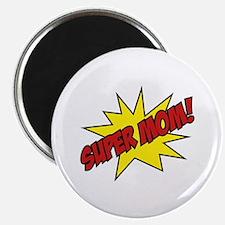 Super Mom! Magnet