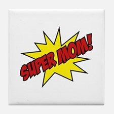 Super Mom! Tile Coaster