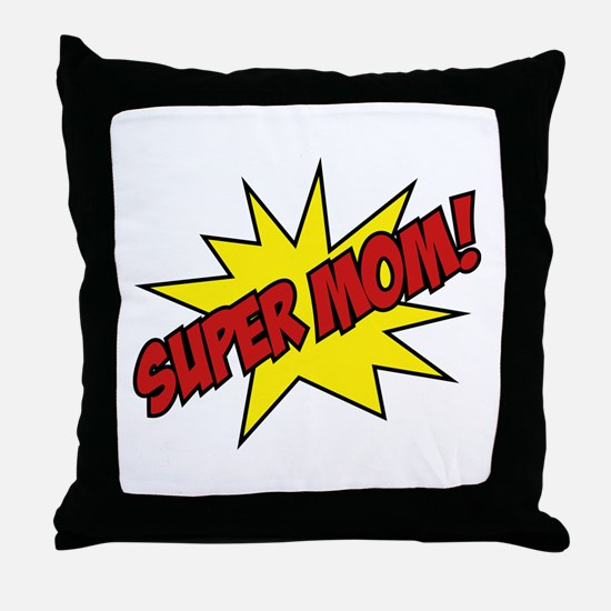 Super Mom! Throw Pillow