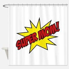 Super Mom! Shower Curtain