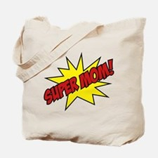 Super Mom! Tote Bag