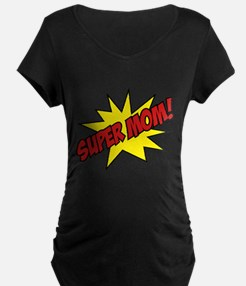 Super Mom! T-Shirt