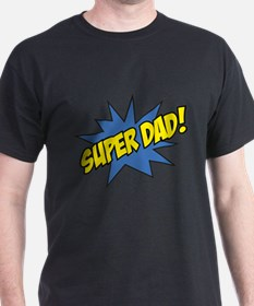 Super Dad! T-Shirt