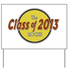 The Class of 2013 Rocks Yard Sign