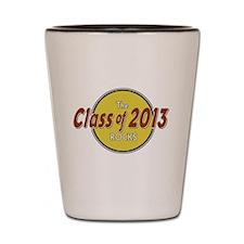 The Class of 2013 Rocks Shot Glass