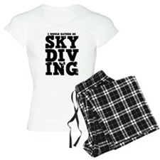 'Rather Be Skydiving' Pajamas