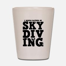 'Rather Be Skydiving' Shot Glass