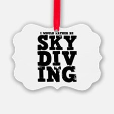 'Rather Be Skydiving' Ornament