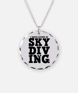 'Rather Be Skydiving' Necklace