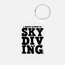 'Rather Be Skydiving' Keychains